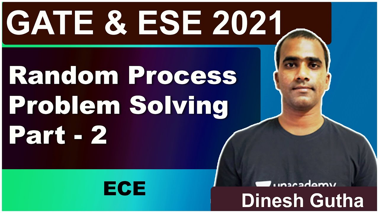 Random Process Problem Solving Part - 2 | ECE | Dinesh Gutha | GATE & ESE