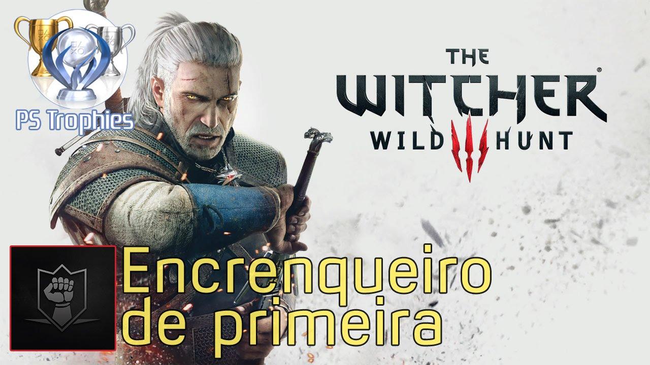 The Witcher 3  Wild Hunt - Encrenqueiro de primeira - Guia de Troféu ... d7731d82b78b2