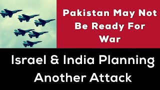 ???? India & Israel Ready To Attack On Pakistan Once Again