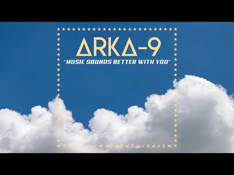 Arka-9 - Music Sounds Better With You (Stardust Cover // Remix)