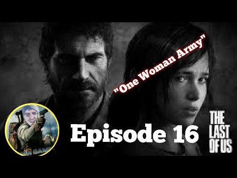 One Woman Army!! The Last of Us™ Remastered Episode 16 (W/Commentary)