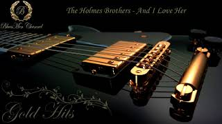 The Holmes Brothers - And I Love Her - (BluesMen Channel) - BLUES