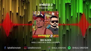 GHALIL EINSTEIN - BIG GLOCK (Official Audio) Feat. ANGELLACIENCIA
