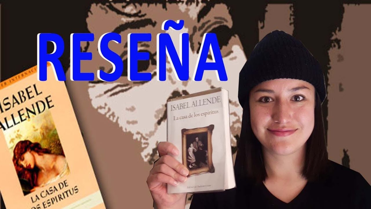 Reseña La Casa De Los Espiritus De Isabel Allende Booktube Estado Lector Youtube