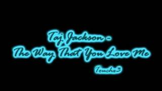 Watch Taj Jackson The Way That You Love Me video