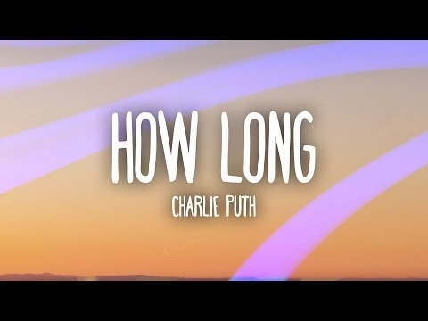 Charlie Puth How Long (Lyrics / Lyric Video)