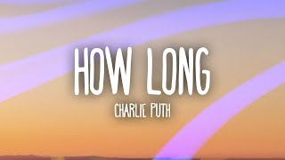 Charlie Puth - How Long (Lyrics / Lyric Video)