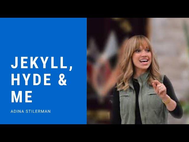 Jekyll, Hyde & Me - Adina Stilerman