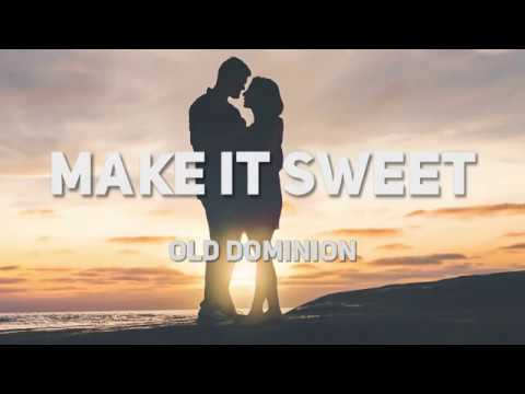 """Make It Sweet"" Lyric Video - Old Dominion Lyrics"