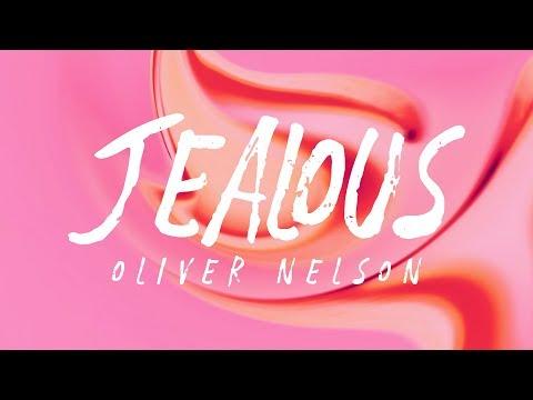 Oliver Nelson, Tobtok & Sorana - Jealous (Lyrics)