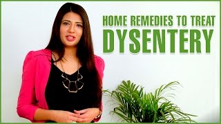 5 Effective Home Remedies To DYSENTERY TREATMENT