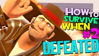 TF2: How to survive when defeated #2 [FUN]