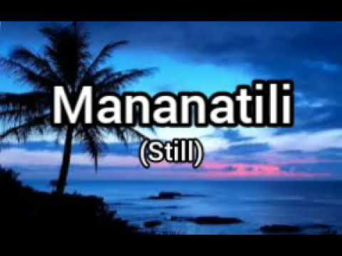 MANANATILI (STILL TAGALOG VERSION) WITH LYRICS from YouTube · Duration:  6 minutes 14 seconds