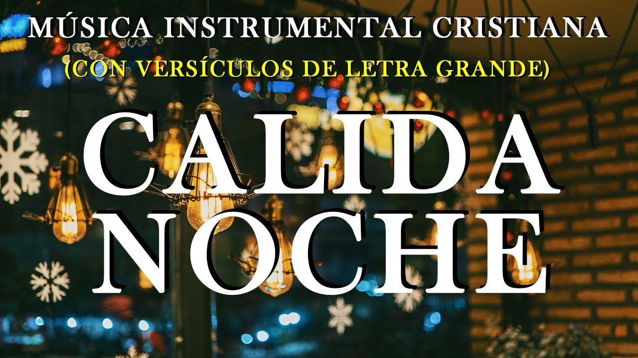 Cálida Noche / Música Instrumental Cristiana (Con Versículos De LETRA GRANDE)