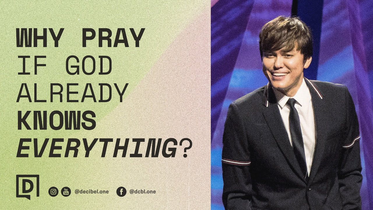 Download Why Pray If God Already Knows Everything? | Joseph Prince