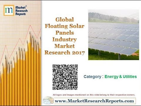 Global Floating Solar Panels Industry Market Research 2017