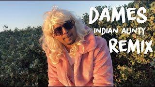 DAMES - Biggy (INDIAN AUNTY REMIX)