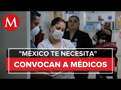 """México te necesita"", lanzan convocatoria para personal médico ante Covid-19"