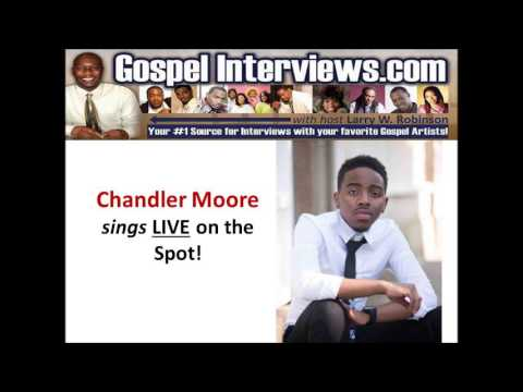 Chandler Moore sings LIVE on the spot.
