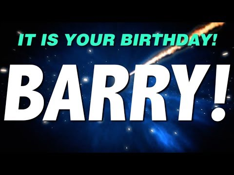 happy birthday barry HAPPY BIRTHDAY BARRY! This is your gift.   YouTube happy birthday barry