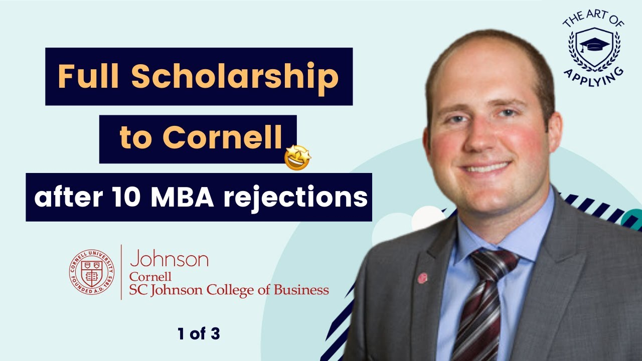 from mba dings mba rejections to a full ride at cornell from 10 mba dings mba rejections to a full ride at cornell johnson pt 1 3