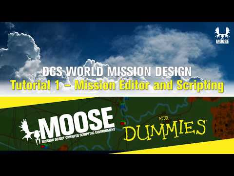 MOOSE for Dummies - 1. Mission Editor and Script