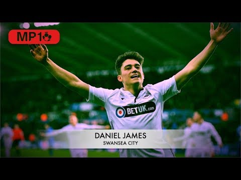DANIEL JAMES - SWANSEA - Skills & Goals - 2019 -