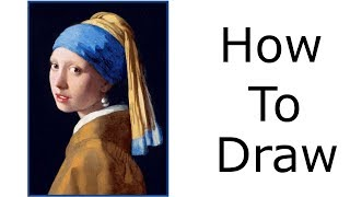 How Not To Draw | The Girl With The Pearl Earring