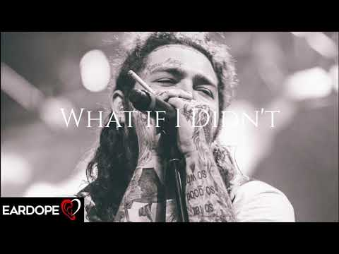 Post Malone - What If I Didn't ft. Travis Scott *NEW SONG 2018*