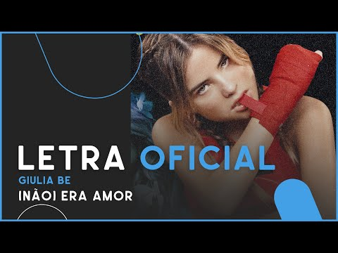 Giulia Be - Não Era Amor Letra