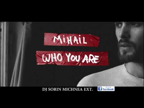 Mihail Who You Are DJ SORIN MICHNEA EXTENDED