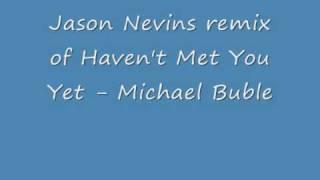 Play Haven't Met You Yet (Jason Nevins Radio Edit)