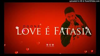 DGONE - Love é fantazia (oficial audio)