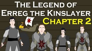 The Legend of Erreg the Kinslayer: Chapter Two (ASOIAF Fan-Fic)