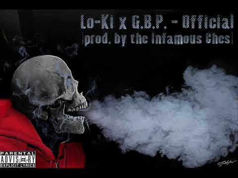 Lo-Ki X G.B.P. - Official (prod. By The Infamous Ches)