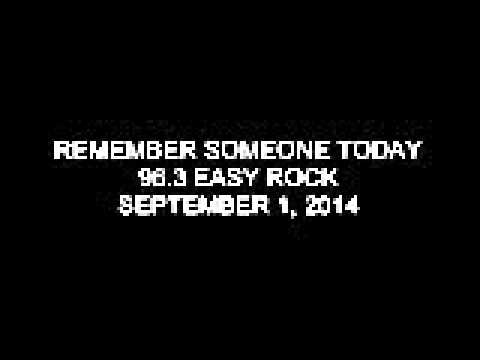 Remember Someone Today 96.3 Easy Rock September 1, 2014 (4)
