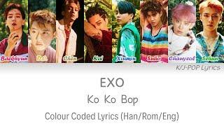 EXO (엑소) - Ko Ko Bop Colour Coded Lyrics (Han/Rom/Eng)