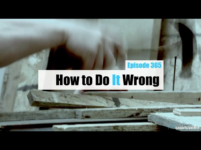 EP365 - How to Do It Wrong - WPwatercooler