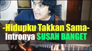 Download lagu Hidupku Takkan Sama Intronya susah banget MP3