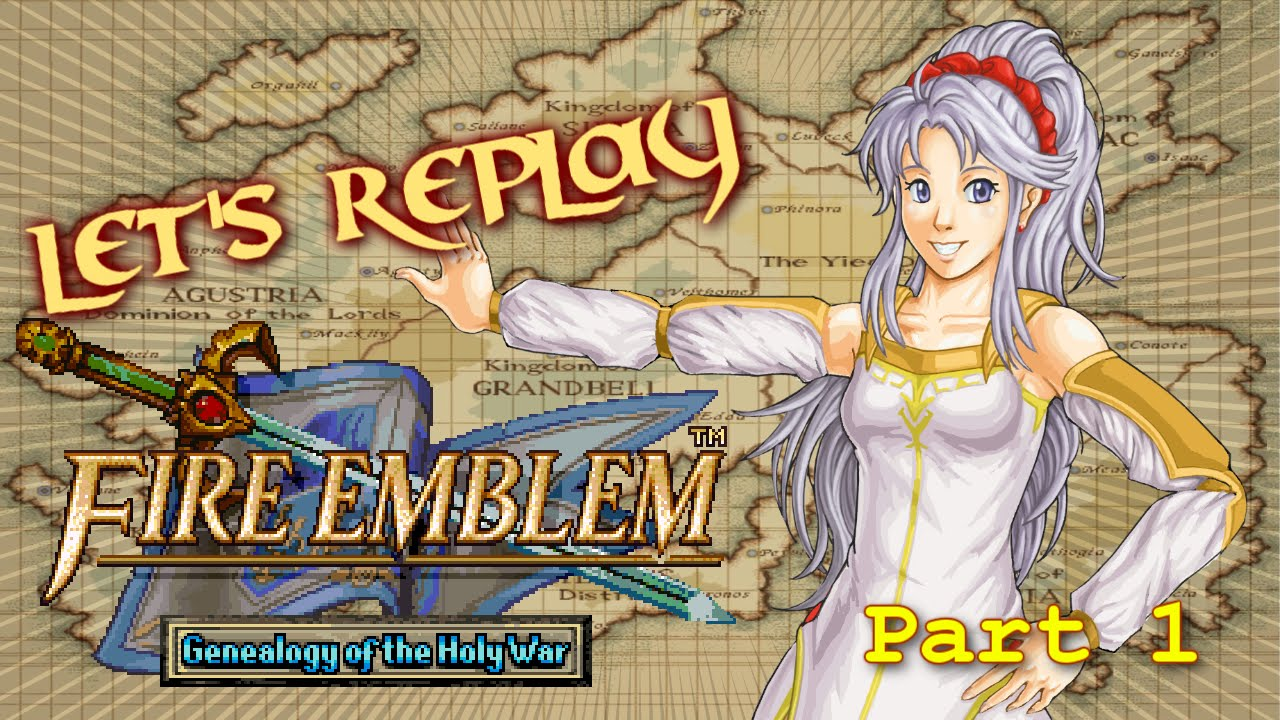 Let's Replay Fire Emblem: Genealogy Of The Holy War PT1