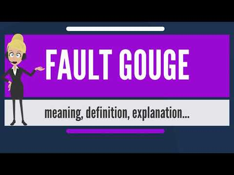 What is FAULT GOUGE? What does FAULT GOUGE mean? FAULT GOUGE meaning, definition & explanation