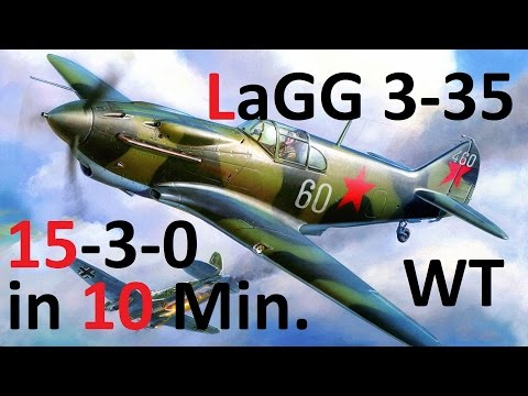 War Thunder | LaGG 3-35 Perfect Round (15-3-0) in 10 Min. | Britain - Domination | Arcade Battle HD