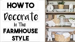 INTERIOR DESIGN | How to Shop for Your Interior Design Style - FARMHOUSE STYLE
