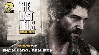 The Last Of Us REMASTERIZADO #2 (PS4 PRO) Modo Realista / Encallado + walkthrough en Español