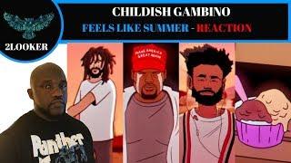 Childish Gambino [ Feels Like Summer ] 2LOOKER REACTION