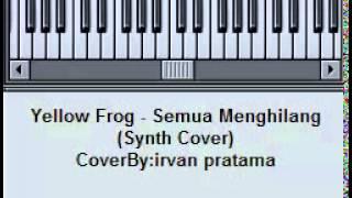 (Synth Cover) Yellow Frog - Semua Menghilang