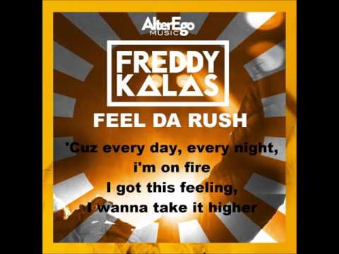 Freddy Kalas - Feel Da Rush (Lyrics on Screen)