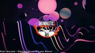 Post Malone - Circles (Charlie Lane Remix)