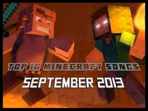 Top 10 Minecraft Songs Of September 2013!