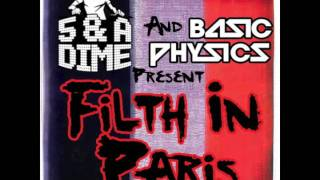 5 & A Dime and Basic Physics - Filth In Paris